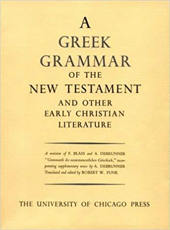 BDF Greek Grammar of the New Testament